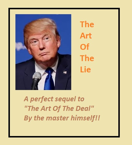 Image result for picture of trump art of the lie